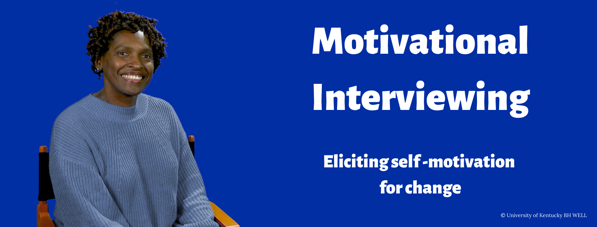 Motivational Interviewing: eliciting self motivation for change