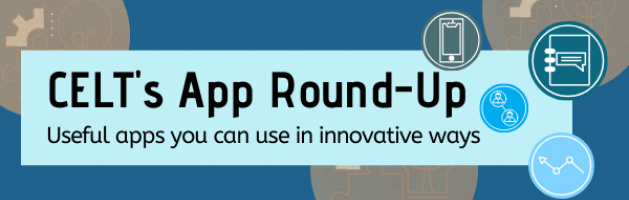 banner image reading 'CELT's app round-up: useful apps you can use in innovative ways'